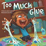 img - for Too Much Glue by Jason Lefebvre (2013-09-01) book / textbook / text book
