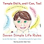 Temple Did It, and I Can, Too!: Seven Simple Life Rules | Jennifer Gilpin Yacio