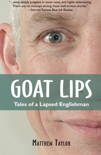 - Goat Lips: Tales of a Lapsed Englishman