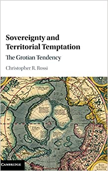 Sovereignty and Territorial Temptation: The Grotian Tendency