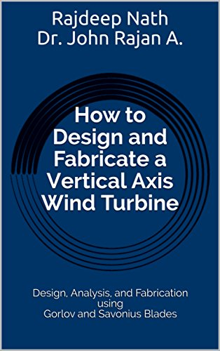 Amazon com: How to Design and Fabricate a Vertical Axis Wind
