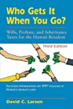 Who Gets It When You Go?, David C. Larsen, 0824819403