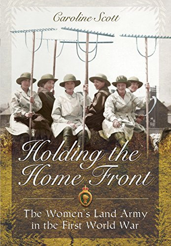 Holding The Home Front  The Womens Land Army In The First World War