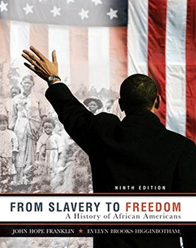 From Slavery to Freedom: A History of African Americans 9th edition by Franklin, John Hope, Higginbotham, Evelyn Brooks (2010) Paperback