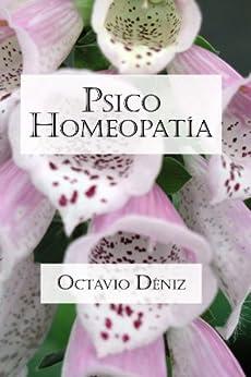 Psico-Homeopatía. Remedios para la mente y el corazón (Spanish Edition) by [Déniz, Octavio]