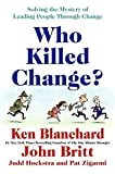 img - for Who Killed Change?: Solving the Mystery of Leading People Through Change by Ken Blanchard (2009-05-26) book / textbook / text book