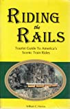 Riding the Rails, William C. Herow, 1885464258