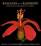 Remains of a Rainbow, Susan Middleton, David Liittschwager, 0792262468