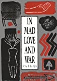 In Mad Love and War (Wesleyan Poetry Series), Joy Harjo, 081951182X