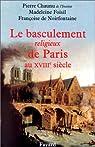 Le basculement religieux de Paris au XVIIIe siècle par Foisil