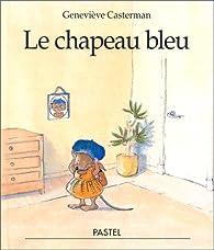 Le chapeau bleu par Geneviève Casterman