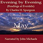 Evening by Evening: Readings for the Month of May: (Readings at Eventide) | Charles Haddon Spurgeon