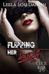 Flipping Her Switch: Club Kink Book 1