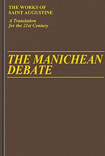 The Manichean Debate (Vol 1/19) (Works of Saint Augustine: A Translation for the 21st Century) (Works of Saint Augustine (Numbered))