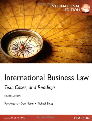 International Business Law: International Edition, by Ray A. August, Don Mayer, Michael B. Bixby