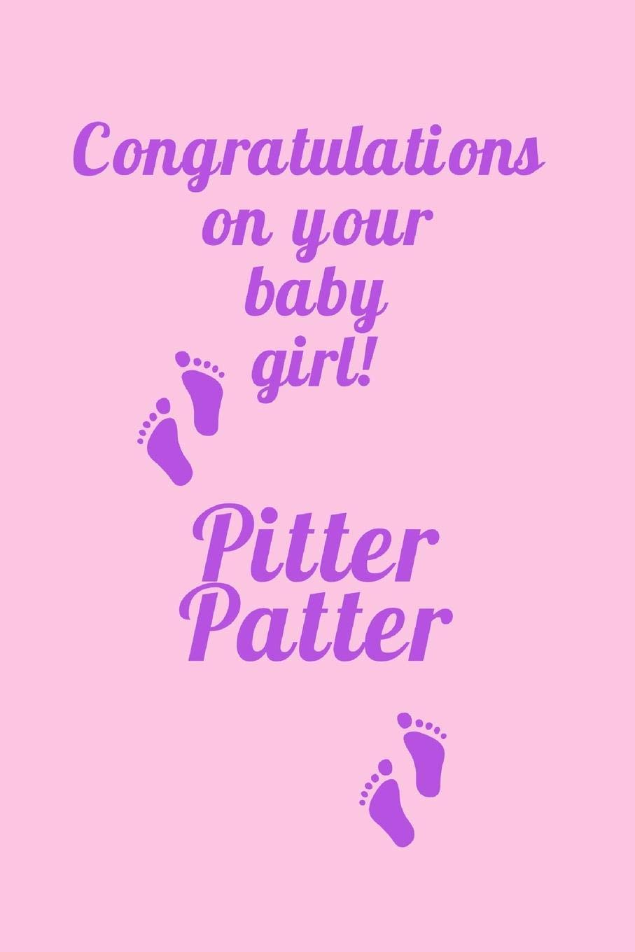 Congratulations On Your Baby Girl: Pitter Patter, New Born ...