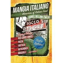 Mangia Italiano: Memories of Italian Food
