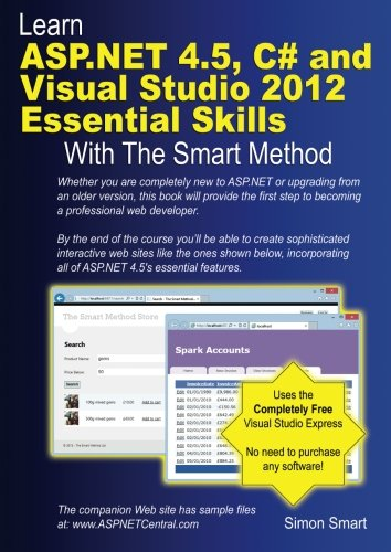 Learn ASP.NET 4.5, C# and Visual Studio 2012 Essential Skills with The Smart Met: Courseware tutorial for self-instruction to beginner and intermediate level (Learn Visual Studio)