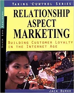 Book Relationship Aspect Marketing: Cutting Edge Business Development in the Internet Age (Taking Control Series) by Burke, Jack (2000)