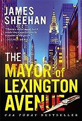 The Mayor of Lexington Avenue by James Sheehan (2013-09-10)