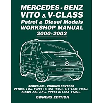 mercedes benz vito v class van petrol diesel workshop manual rh amazon co uk Manual Book Repair Manuals