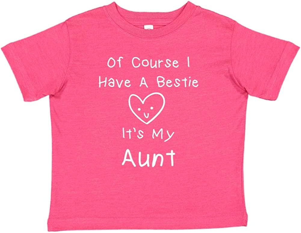 Mashed Clothing of Course I Have A Bestie Its My Aunt Toddler//Kids Short Sleeve T-Shirt