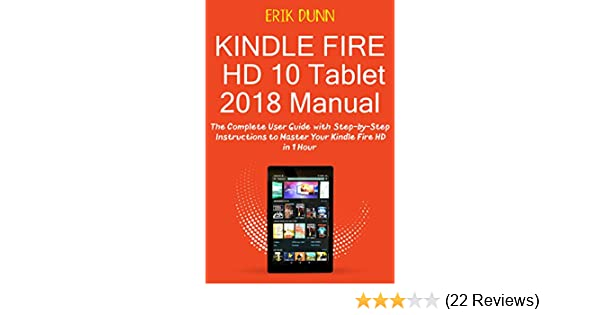 kindle fire hd 10 tablet 2018 manual the complete user guide with rh amazon com Kindle User Guide Latest Edition Kindle Manual Reset
