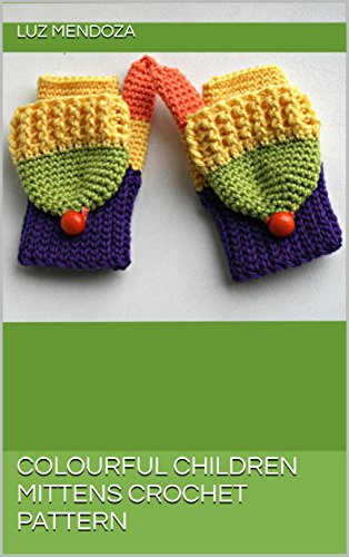 Colourful Children Mittens Crochet Pattern Kindle Edition By Luz