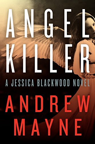Book cover from Angel Killer: A Jessica Blackwood Novel by Andrew Mayne