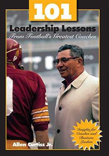 101 Leadership Lessons From Football's Greatest Coaches