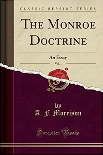 Essay Writing Examples English The Monroe Doctrine Vol  An Essay Classic Reprint A F Morrison   Amazoncom Books Essay With Thesis Statement also Essays For High School Students The Monroe Doctrine Vol  An Essay Classic Reprint A F  Learning English Essay Example