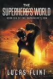 The Superhero's World (The Superhero's Son) (Volume 6)