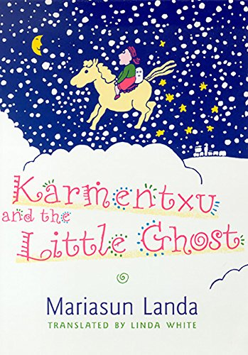 Karmentxu And The Little Ghost (The Basque Series) by Brand: University of Nevada Press