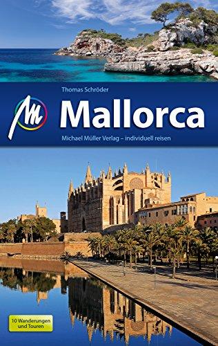 Mallorca Reiseführer Michael Müller Verlag: Individuell reisen mit vielen praktischen Tipps (MM-Reiseführer) (German Edition)