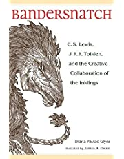 Bandersnatch C. S. Lewis, J. R. R. Tolkien ad the Creative Collaboration of the Inklings