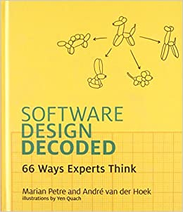 Software Design Decoded: 66 Ways Experts Think (The MIT