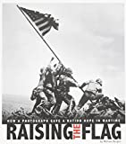 img - for Raising the Flag: How a Photograph Gave a Nation Hope in Wartime (Captured History) book / textbook / text book