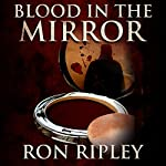 Blood in the Mirror: Haunted Collection Series, Book 3 | Ron Ripley