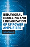 Behavioral Modeling and Linearization of RF Power Amplifiers (Artech House Microwave Library) (Artech House Microwave Library (Hardcover))