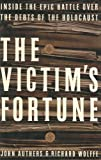 The Victim's Fortune, John Authers and Richard Wolffe, 0066212642
