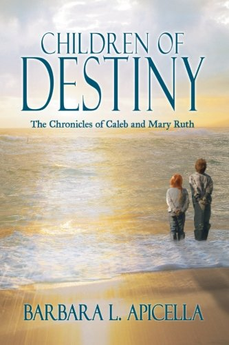 Children of Destiny: The Chronicles of Caleb and Mary Ruth ebook