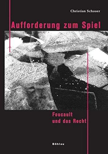 Aufforderung zum Spiel: Foucault und das Recht