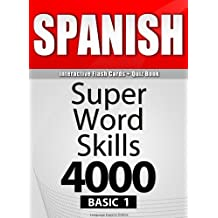 SPANISH-Basic 1/ Flash Cards + Quiz Book/SUPER WORD SKILLS 4000. A powerful method to learn the vocabulary you need.