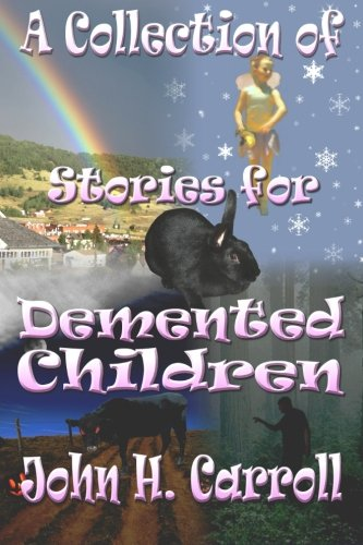 Download A Collection of Stories for Demented Children ebook