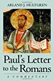 Paul's Letter to the Romans, Arland J. Hultgren, 0802826091