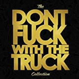 Don't Fuck With The Truck Collection [LP][Explicit]