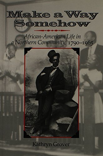 Make a Way Somehow: African-American Life in a Northern Community, 1790-1965 (New York State Series) by Kathryn Grover - Syracuse In New York Shopping