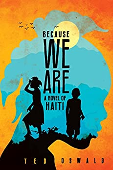 Because We Are (A Libète Limyè Mystery) by [Oswald, Ted]