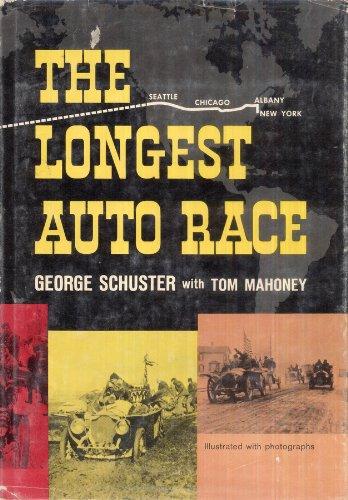 The Longest Auto Race: George Schuster, Tom Mahoney: Amazon.com: Books