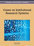 Cases on Institutional Research Systems, Hansel Burley, 1609608577